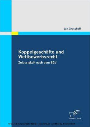 Koppelgeschäfte und Wettbewerbsrecht. Zulässigkeit nach dem EGV
