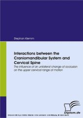 Interactions between the Craniomandibular System and Cervical Spine. The influence of an unilateral change of occlusion on the upper cervical range of motion