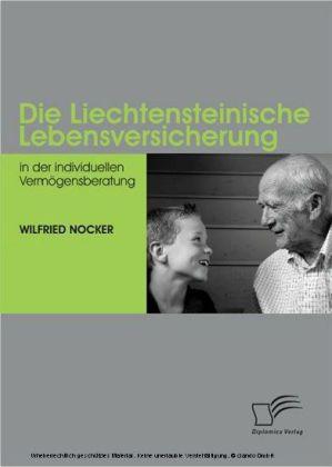 Die Liechtensteinische Lebensversicherung in der individuellen Vermögensberatung