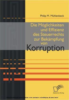 Die Möglichkeiten und Effizienz des Steuerrechts zur Bekämpfung von Korruption