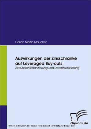 Auswirkungen der Zinsschranke auf Leveraged Buy-outs. Akquisitionsfinanzierung und Dealstrukturierung