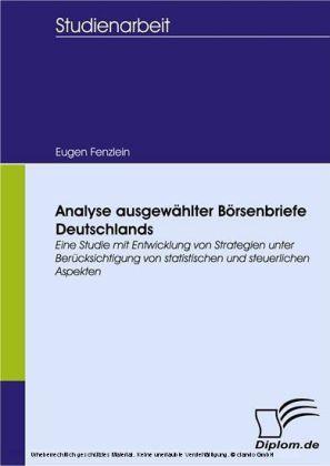 Analyse ausgewählter Börsenbriefe Deutschlands. Eine Studie mit Entwicklung von Strategien unter Berücksichtigung von statistischen und steuerlichen Aspekten