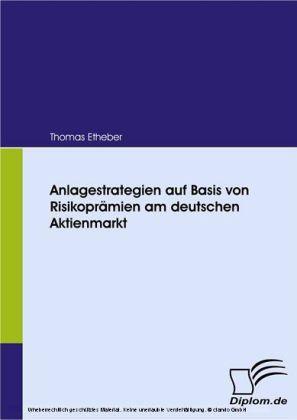 Anlagestrategien auf Basis von Risikoprämien am deutschen Aktienmarkt