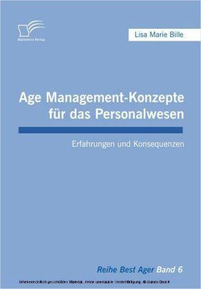 Age Management-Konzepte für das Personalwesen. Erfahrungen und Konsequenzen