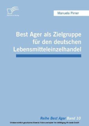 Best Ager als Zielgruppe für den deutschen Lebensmitteleinzelhandel