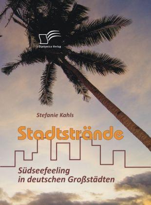 Stadtstrände: Südseefeeling in deutschen Großstädten