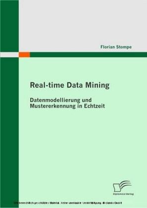 Real-time Data Mining: Datenmodellierung und Mustererkennung in Echtzeit