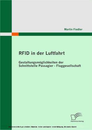 RFID in der Luftfahrt. Gestaltungsmöglichkeiten der Schnittstelle Passagier