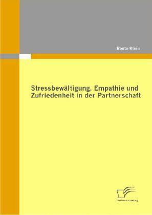 Stressbewältigung, Empathie und Zufriedenheit in der Partnerschaft