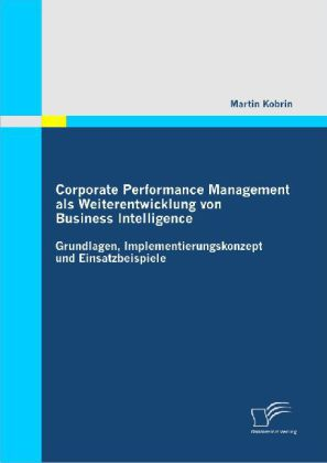 Corporate Performance Management als Weiterentwicklung von Business Intelligence