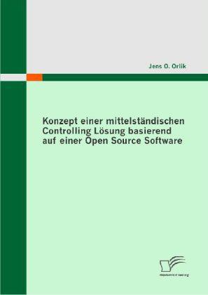 Konzept einer mittelständischen Controlling Lösung basierend auf einer Open Source Software