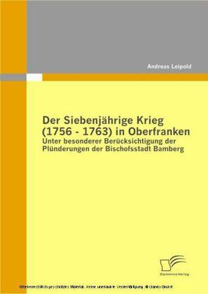 Der Siebenjährige Krieg (1756-1763) in Oberfranken