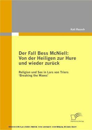 Der Fall Bess McNiell: Von der Heiligen zur Hure und wieder zurück. Religion und Sex in Lars von Triers 'Breaking the Waves'