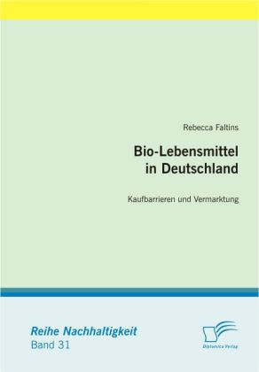 Bio-Lebensmittel in Deutschland: Kaufbarrieren und Vermarktung
