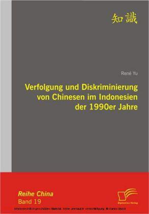 Verfolgung und Diskriminierung von Chinesen im Indonesien der 1990er Jahre