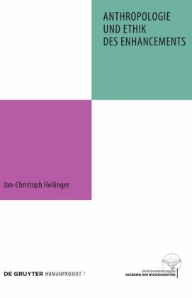 Anthropologie und Ethik des Enhancements
