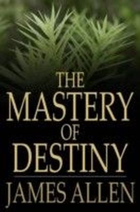 Mastery of Destiny