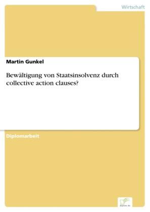 Bewältigung von Staatsinsolvenz durch collective action clauses?
