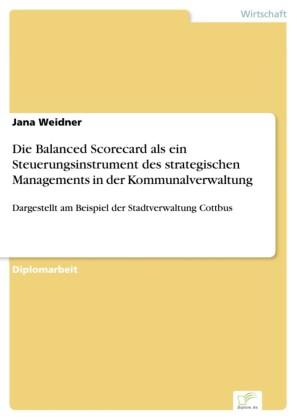 Die Balanced Scorecard als ein Steuerungsinstrument des strategischen Managements in der Kommunalverwaltung