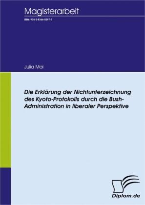 Die Erklärung der Nichtunterzeichnung des Kyoto-Protokolls durch die Bush-Administration in liberaler Perspektive