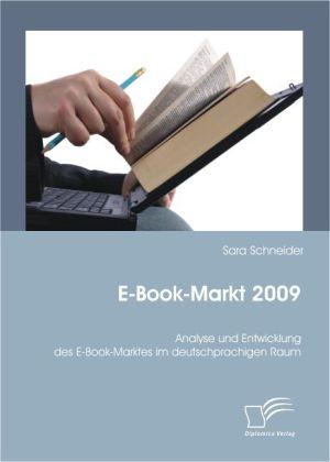 E-Book-Markt 2009: Analyse und Entwicklung des E-Book-Marktes im deutschprachigen Raum