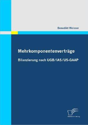Mehrkomponentenverträge: Bilanzierung nach UGB/IAS/US-GAAP
