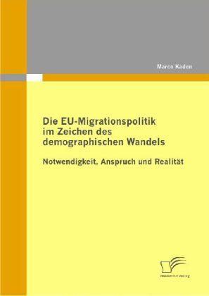 Die EU-Migrationspolitik im Zeichen des demographischen Wandels