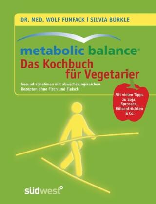 Metabolic Balance - Das Kochbuch für Vegetarier