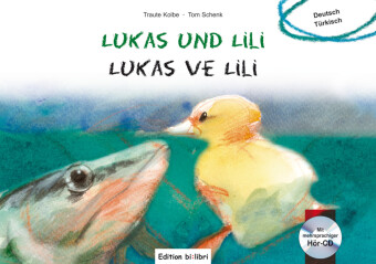Lukas und Lili, Deutsch-Türkisch, m. Audio-CD;Lukas ve Lili