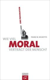 Wie viel Moral verträgt der Mensch?