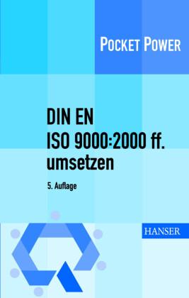 DIN EN ISO 9000:2000 ff. umsetzen.