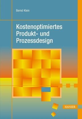 Kostenoptimiertes Produkt- und Prozessdesign