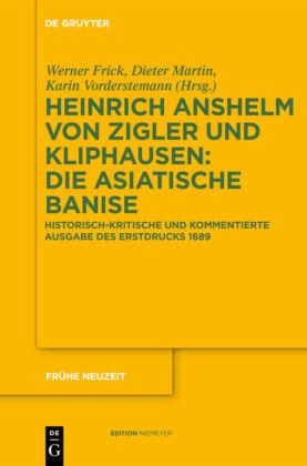 Heinrich Anshelm von Zigler und Kliphausen: Die Asiatische Banise
