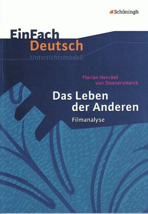 Florian Henckel von Donnersmarck 'Das Leben der Anderen', Filmanalyse