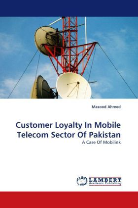 Customer Loyalty In Mobile Telecom Sector Of Pakistan