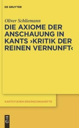 Die Axiome der Anschauung in Kants 'Kritik der reinen Vernunft'