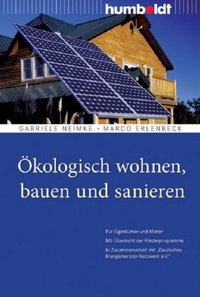 Ökologisch wohnen, bauen und sanieren