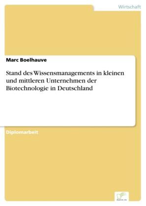 Stand des Wissensmanagements in kleinen und mittleren Unternehmen der Biotechnologie in Deutschland