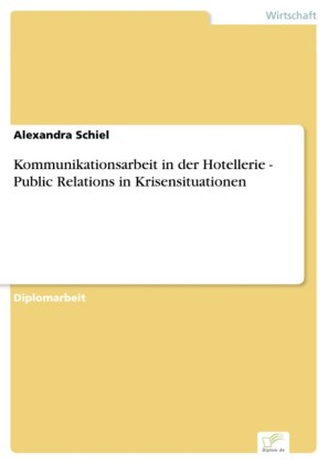 Kommunikationsarbeit in der Hotellerie - Public Relations in Krisensituationen
