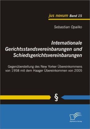 Internationale Gerichtsstandsvereinbarungen und Schiedsgerichtsvereinbarungen
