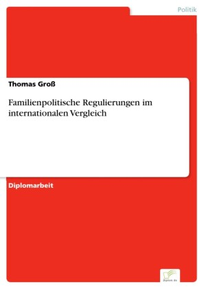Familienpolitische Regulierungen im internationalen Vergleich