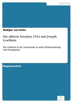 Die alliierte Invasion 1944 und Joseph Goebbels