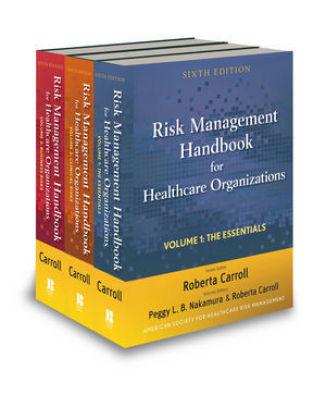 Risk Management Handbook for Health Care Organizations, 3 Vols.