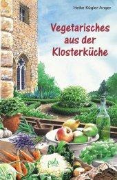 Vegetarisches aus der Klosterküche Cover