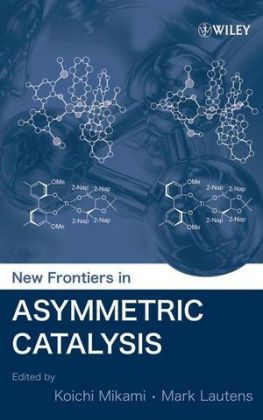 New Frontiers in Asymmetric Catalysis