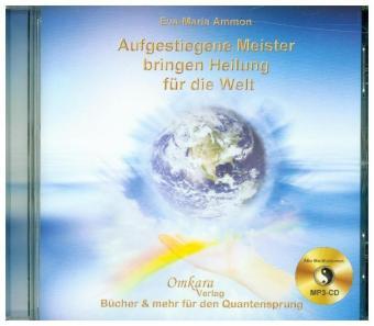 Aufgestiegene Meister bringen Heilung für die Welt, alle Meditationen, 1 MP3-CD