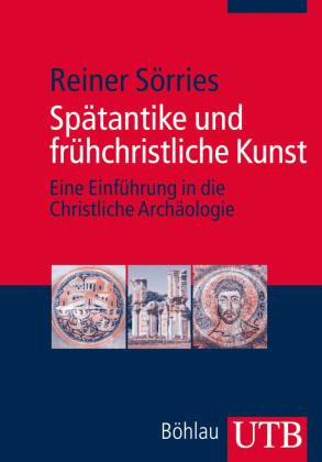 Spätantike und frühchristliche Kunst