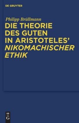 Die Theorie des Guten in Aristoteles' 'Nikomachischer Ethik'
