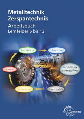 Metalltechnik: Zerspantechnik, Arbeitsbuch