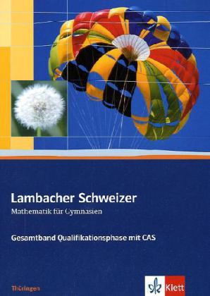 Gesamtband Qualifikationsphase mit CAS, Schülerbuch m. CD-ROM